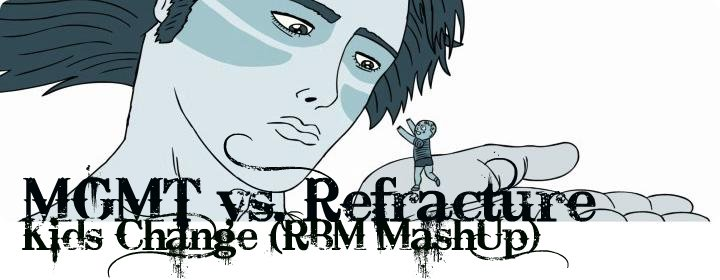 MGMT vs. Refracture - Kids Change (RBM MashUp)