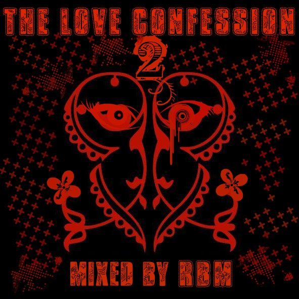 The Love Confession 2 mixed by RBM